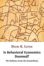 Is Behavioral Economics Doomed? the Ordinary Versus the Extraordinary:  Knowledge and Practice at the Russian, Chinese and Mongolian Border