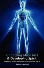 Changing Mindsets & Developing Spirit