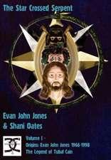 The Star Crossed Serpent:  Evan John Jones 1966-1998 - The Legend of Tubal Cain