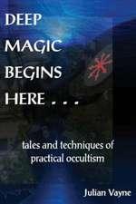 Deep Magic Begins Here