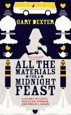 Dexter, G: All the Materials for a Midnight Feast
