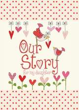 from you to me: Our Story, for My Daughter