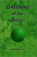 Greening of the Soul:  For You and Your Family