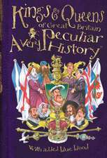Kings & Queens of Great Britain:  A Very Peculiar History