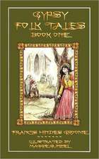 Gypsy Folk Tales - Book One - Illustrated Edition