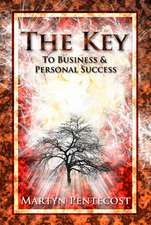 The Key:  To Business & Personal Success
