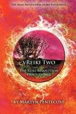 Vreiki Two - The Reiki Revolution Practitioner