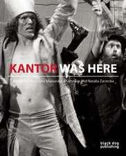 Kantor Was Here: Tadeusz Kantor in Great Britain