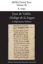 'Dialogo de La Lengua'. by Juan de Valdes. a Diplomatic Edition. Edited by K. Anipa.:  2