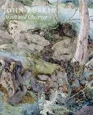 John Ruskin: Artist and Observer