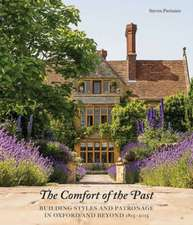 The Comfort of The Past: Building in Oxford and Beyond 1815-2015