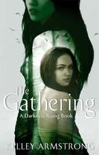 Armstrong, K: The Gathering
