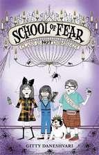 Daneshvari, G: School of Fear: Class is Not Dismissed!