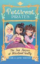 Petticoat Pirates: The Sea Fairies of Whirlpool Gully