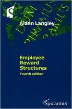 Employee Reward Structures: Fourth Edition