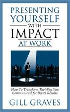 Presenting Yourself with Impact at Work:  Coach Yourself to Better Health