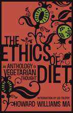 The Ethics of Diet - An Anthology of Vegetarian Thought:  His Life His Mission