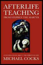 Afterlife Teaching from Stephen the Martyr