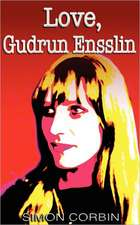 Love, Gudrun Ensslin