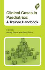 Clinical Cases in Paediatrics: A Trainee Handbook