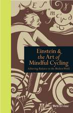 Einstein & the Art of Mindful Cycling: Achieving Balance in the Modern World