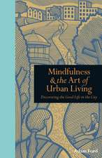 Ford, A: Mindfulness & the Art of Urban Living