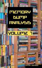 Memory Dump Analysis Anthology, Volume 7