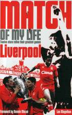 Liverpool Match of My Life:  Kop Legends Relive Their Favourite Games