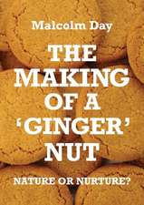 The Making of a Ginger Nut - Nature or Nurture