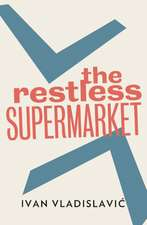 The Restless Supermarket