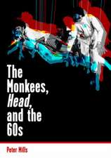 The Monkees, Head, and the 60s:  Life and Love on the Road with Bob Dylan