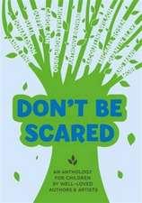 Morpurgo, M: Don't be Scared