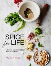 Spice for Life: One Hundred Healthy Indian Recipes