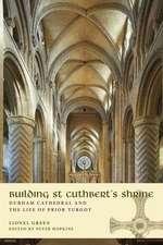 Building St Cuthbert's Shrine