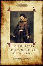 The Practice of the Presence of God - The Best Rule of Holy Life