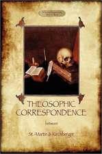 Theosophic Correspondence Between Saint-Martin & Kirchberger:  A Philosophical Travelogue (Aziloth Books)