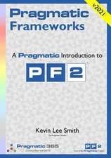 The Pragmatic Family of Frameworks - Pf2 Fundamentals:  Eliminating Spam, Scams and Phishing