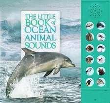 LITTLE BOOK OF OCEAN ANIMAL SOUNDS