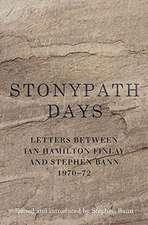 Stonypath Days: Letters from Ian Hamilton Finlay to Stephen Bann 1970-72