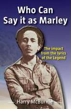 Who Can Say It as Marley