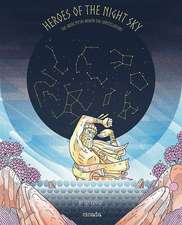 Heroes of the Night Sky: The Greek Myths Behind the Constellations