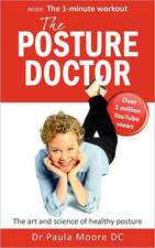 The Posture Doctor - The Art and Science of Healthy Posture