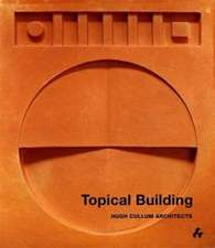 Topical Building:  Hugh Cullum Architects