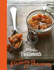 Tracklements Savoruy Preserves:  Traditional Handmade Accompaniments for Meat, Cheese or Fish