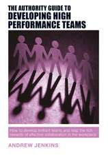 Authority Guide to Developing High Performance Teams