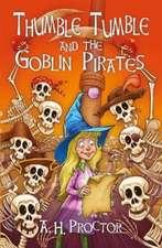 Thumble Tumble & the Goblin Pirates