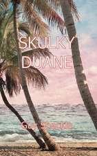Skulky Duane