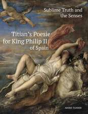 Sublime Truth and the Senses:  Titian's Poesie for King Philip II of Spain