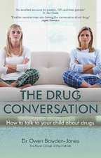 The Drug Conversation: How to Talk to Your Child about Drugs