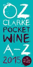 Oz Clarke Pocket Wine A-Z:  A Life in Pictures